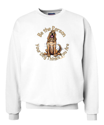 Bloodhound - Be The Person - Sweatshirt