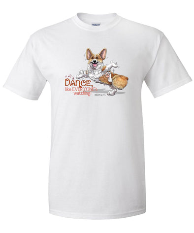 Welsh Corgi Pembroke - Dance Like Everyones Watching - T-Shirt