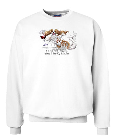 Cavalier King Charles - It's Drinking Alone 2 - Sweatshirt