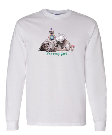 Keeshond - Life Is Pretty Good - Long Sleeve T-Shirt
