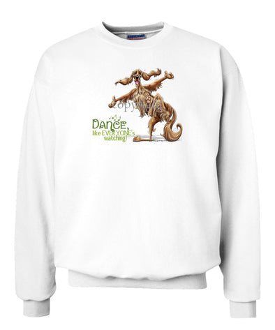 Irish Setter - Dance Like Everyones Watching - Sweatshirt