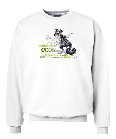 Border Collie - You Had Me at Woof - Sweatshirt