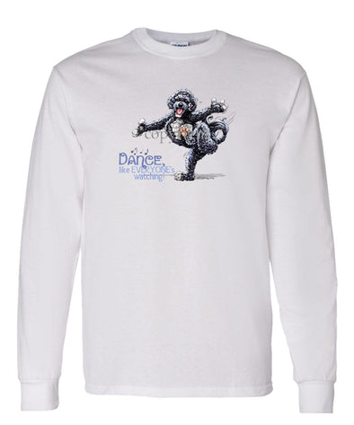 Portuguese Water Dog - Dance Like Everyones Watching - Long Sleeve T-Shirt