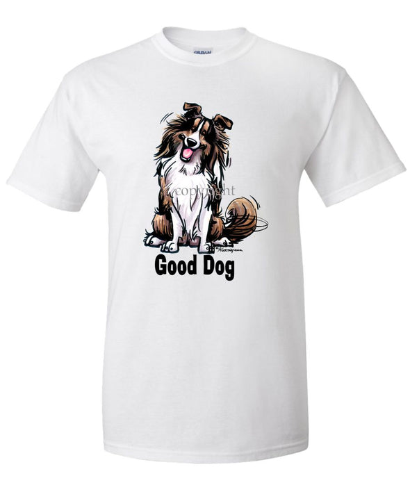 Shetland Sheepdog - Good Dog - T-Shirt