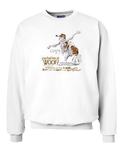 Borzoi - You Had Me at Woof - Sweatshirt