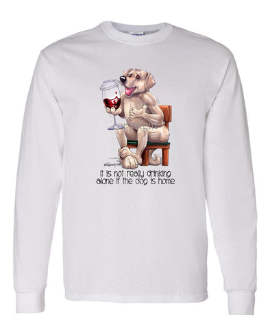 Labrador Retriever  Yellow - It's Not Drinking Alone - Long Sleeve T-Shirt