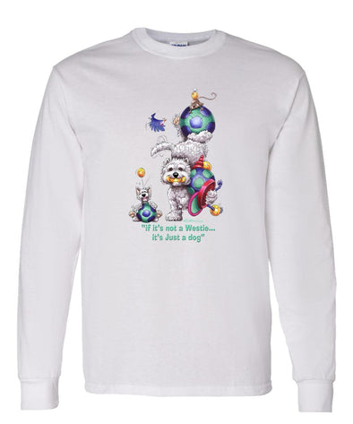 West Highland Terrier - Not Just A Dog - Long Sleeve T-Shirt