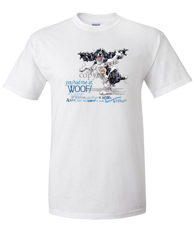English Springer Spaniel - You Had Me at Woof - T-Shirt
