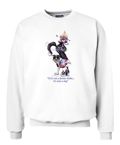 Border Collie - Not Just A Dog - Sweatshirt