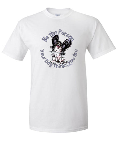 Papillon - Be The Person - T-Shirt