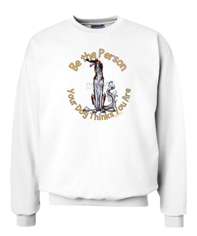 Borzoi - Be The Person - Sweatshirt