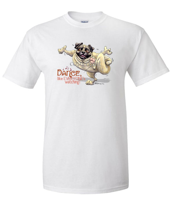 Pug - Dance Like Everyones Watching - T-Shirt