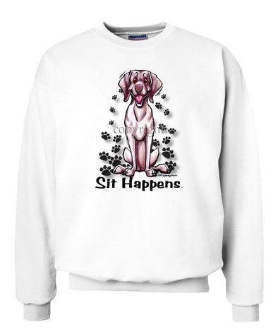 Weimaraner - Sit Happens - Sweatshirt