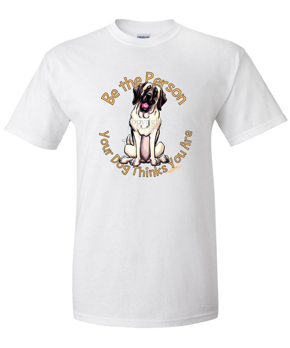Mastiff - Be The Person - T-Shirt