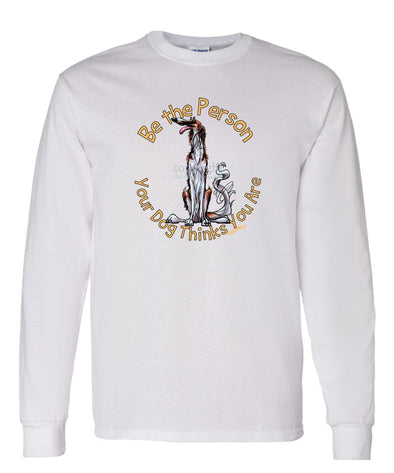 Borzoi - Be The Person - Long Sleeve T-Shirt