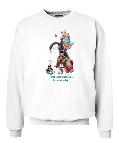 Basset Hound - Not Just A Dog - Sweatshirt