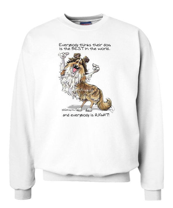 Shetland Sheepdog - Best Dog in the World - Sweatshirt