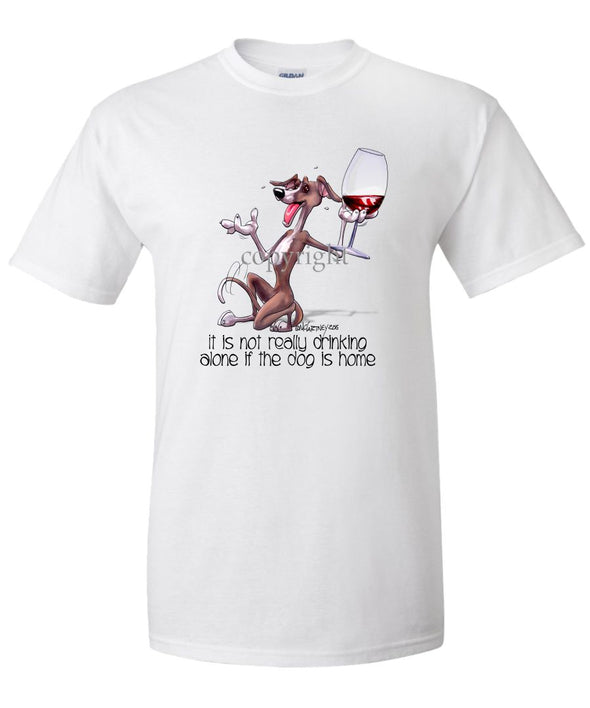 Italian Greyhound - It's Not Drinking Alone - T-Shirt