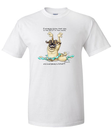 Mastiff - Best Dog in the World - T-Shirt