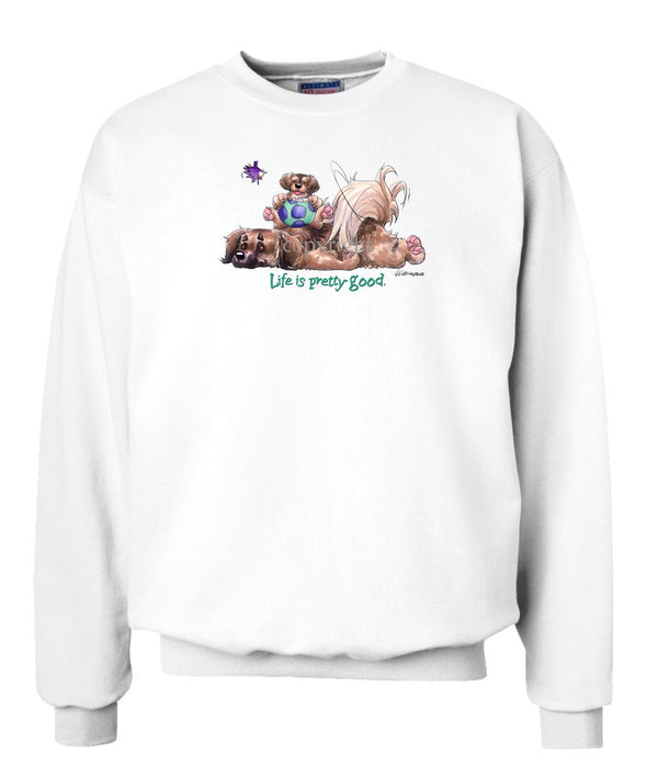 Tibetan Spaniel - Life Is Pretty Good - Sweatshirt
