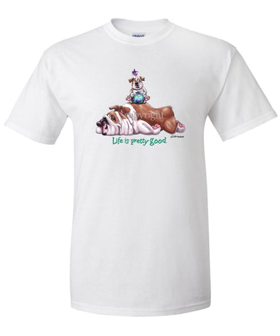 Bulldog - Life Is Pretty Good - T-Shirt