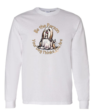 Lhasa Apso - Be The Person - Long Sleeve T-Shirt