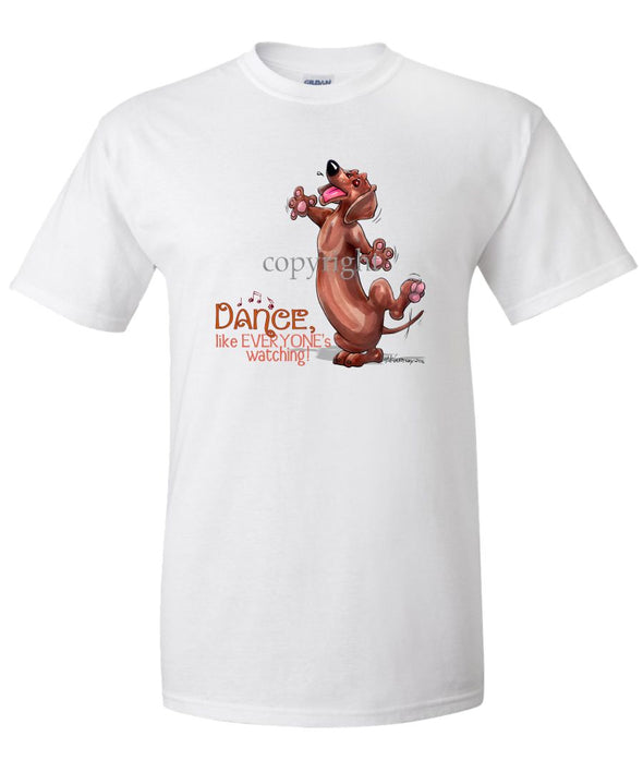 Dachshund - Dance Like Everyones Watching - T-Shirt