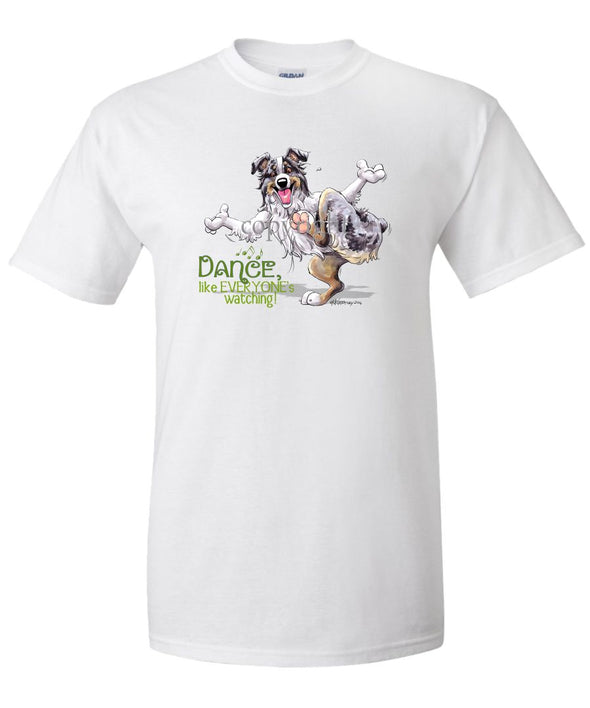 Australian Shepherd  Blue Merle - Dance Like Everyones Watching - T-Shirt