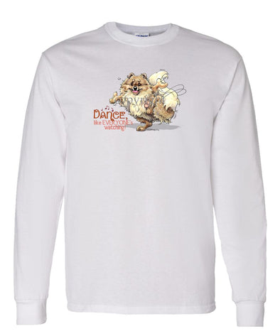 Pomeranian - Dance Like Everyones Watching - Long Sleeve T-Shirt
