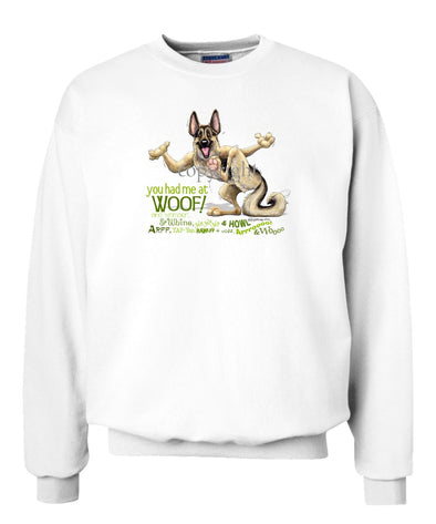 German Shepherd - You Had Me at Woof - Sweatshirt