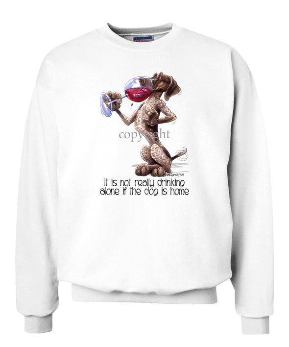 German Shorthaired Pointer - It's Not Drinking Alone - Sweatshirt