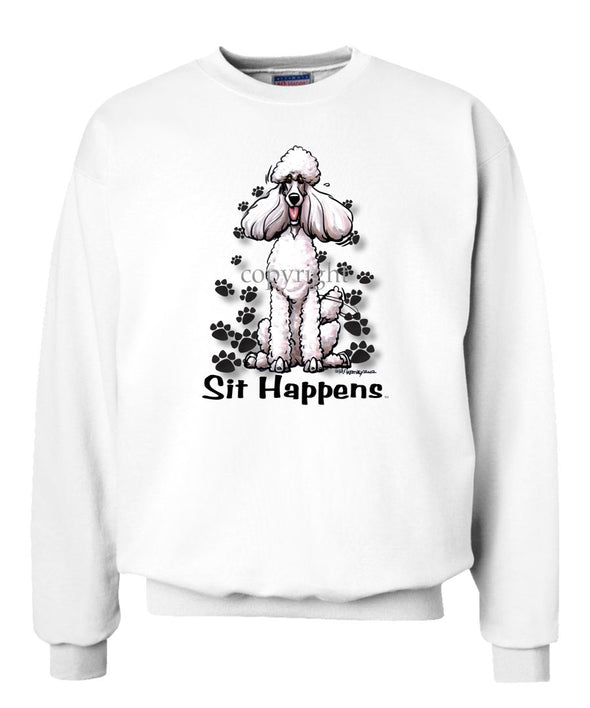 Poodle  White - Sit Happens - Sweatshirt
