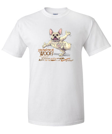 French Bulldog - You Had Me at Woof - T-Shirt