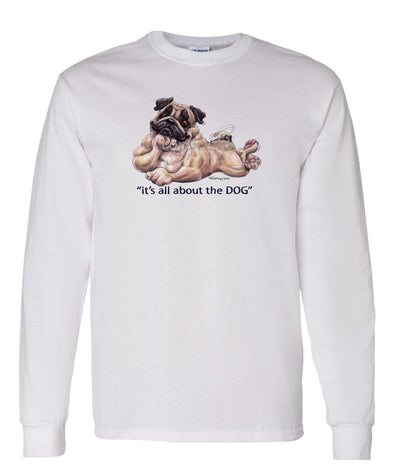 Pug - All About The Dog - Long Sleeve T-Shirt