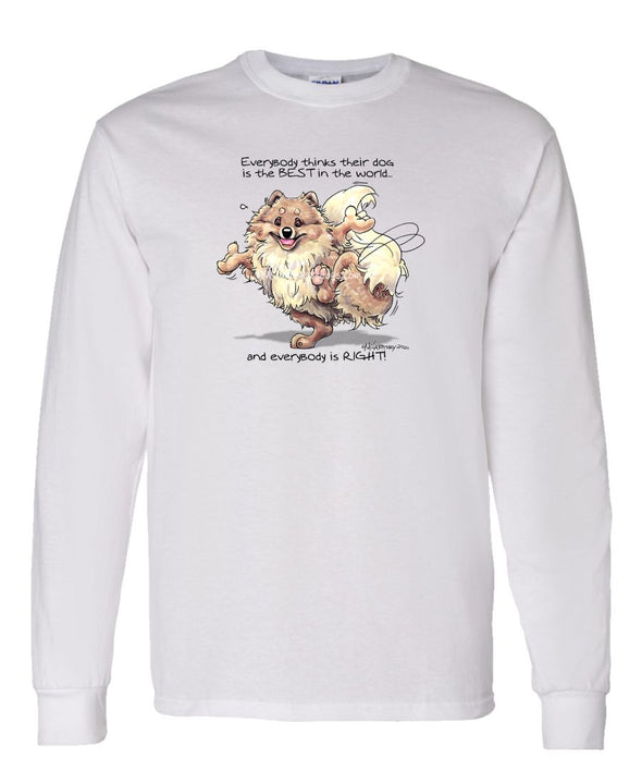 Pomeranian - Best Dog in the World - Long Sleeve T-Shirt