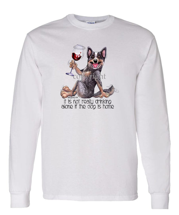 Australian Cattle Dog - It's Not Drinking Alone - Long Sleeve T-Shirt