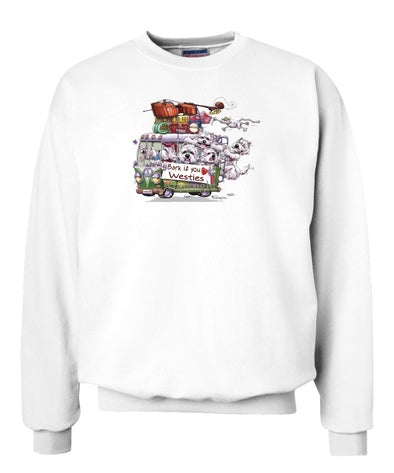 West Highland Terrier - Bark If You Love Dogs - Sweatshirt