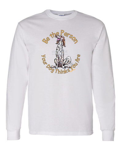 English Setter - Be The Person - Long Sleeve T-Shirt