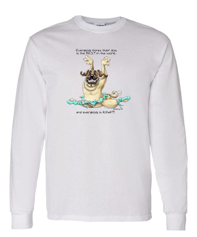 Mastiff - Best Dog in the World - Long Sleeve T-Shirt