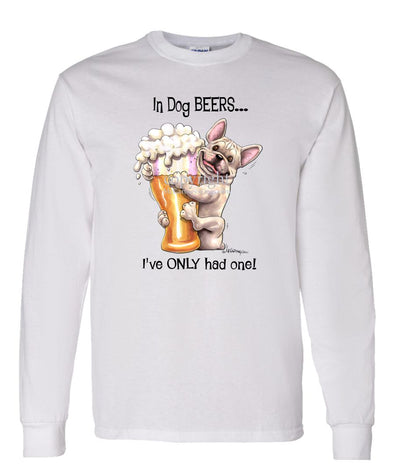 French Bulldog - Dog Beers - Long Sleeve T-Shirt