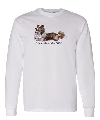 Shetland Sheepdog - All About The Dog - Long Sleeve T-Shirt