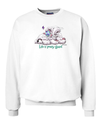 Bichon Frise - Life Is Pretty Good - Sweatshirt