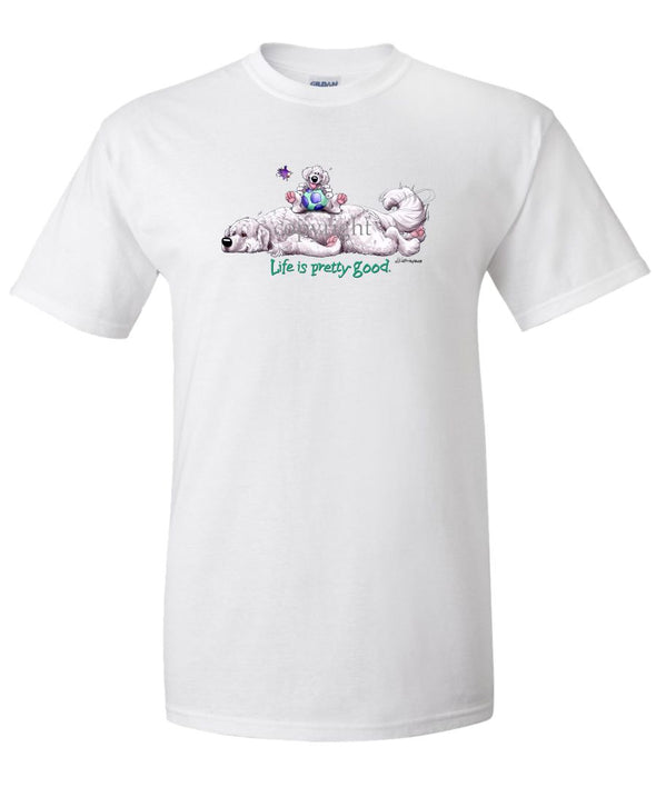 Great Pyrenees - Life Is Pretty Good - T-Shirt