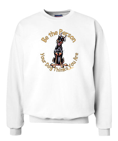 Miniature Pinscher - Be The Person - Sweatshirt