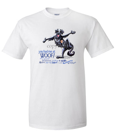 Flat Coated Retriever - You Had Me at Woof - T-Shirt