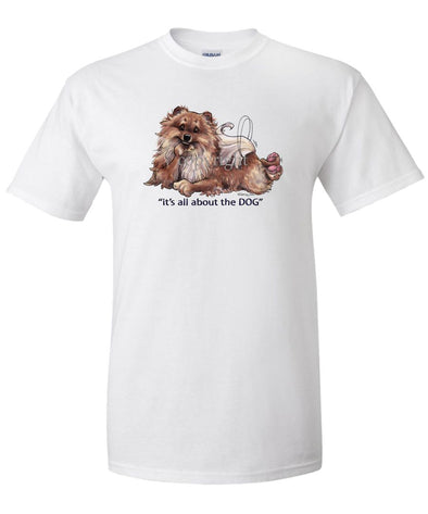 Pomeranian - All About The Dog - T-Shirt