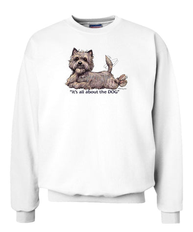 Cairn Terrier - All About The Dog - Sweatshirt