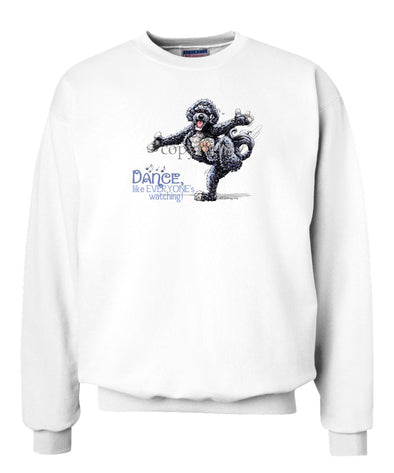 Portuguese Water Dog - Dance Like Everyones Watching - Sweatshirt