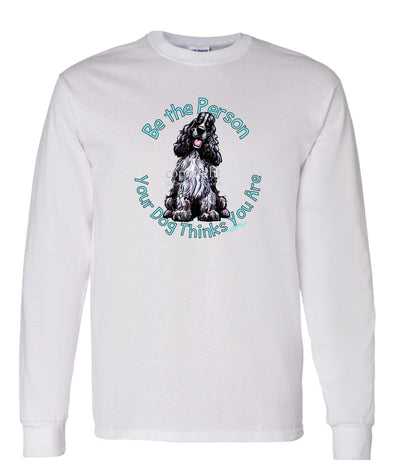 English Cocker Spaniel - Be The Person - Long Sleeve T-Shirt