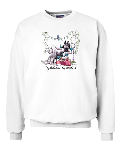 Siberian Husky - Stay Hydrated - Mike's Faves - Sweatshirt